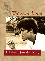 Bruce Lee a?? Wisdom for the Way by Bruce Lee (2009-10-01)