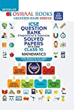 Oswaal ICSE Question Bank Chapterwise & Topicwise Solved Papers, Mathematics, Class 10 (Reduced Syllabus) (For 2021 Exam…