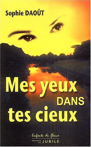 Mes yeux dans tes cieux par S. Daout