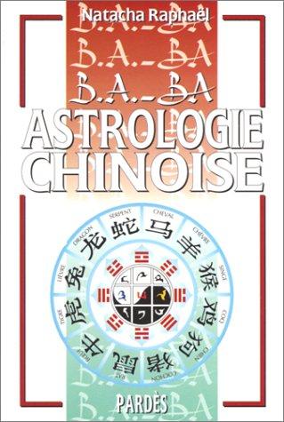 B.A.-BA de l'astrologie chinoise
