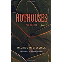 Hothouses: Poems 1889 (Facing Pages) by Maurice Maeterlinck (2003-03-30)