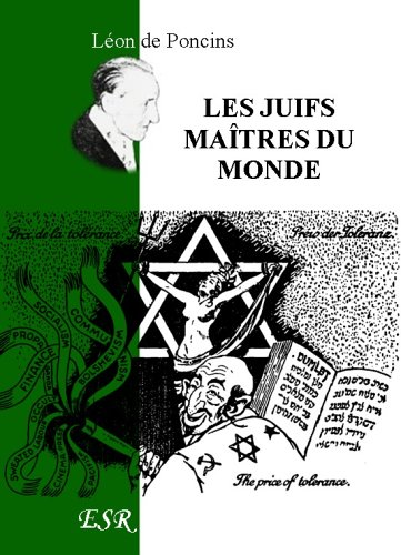 Les Juifs Maîtres Du Monde par Le Vicomte Léon De Poncins