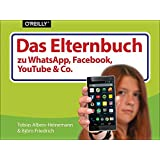 Das Elternbuch zu Facebook, WhatsApp, YouTube & Co