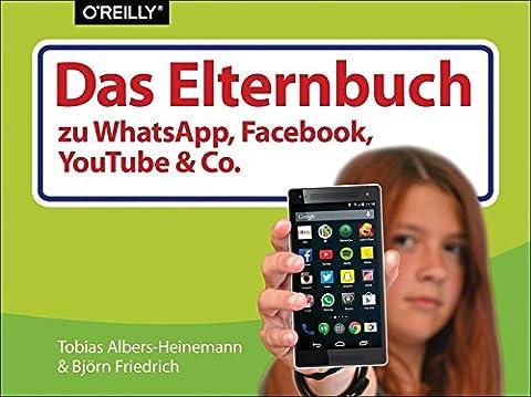 Das Elternbuch zu Facebook, WhatsApp, YouTube &