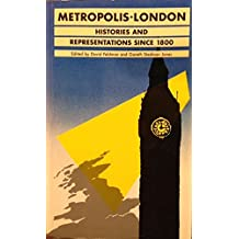 Metropolis: Histories and Representations of London Since 1800 (History Workshop S.)