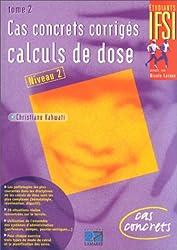 Cas concrets corrigés, tome 2 : calculs de dose
