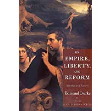 On Empire, Liberty, and Reform: Speeches and Letters (The Lewis Walpole Series in Eighteenth-Century Culture and History)