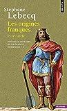 Origines Franques - Ve-Ixe Si'cle. Nouvelle Histoire de La France M'Di'vale(les) V1 (Nouvelle histoire de la France mediévale)