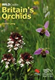 Britain's Orchids (WILDGuides)