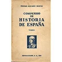 COMPENDIO DE HISTORIA DE ESPAÑA. Tomo I. 4ª ed.