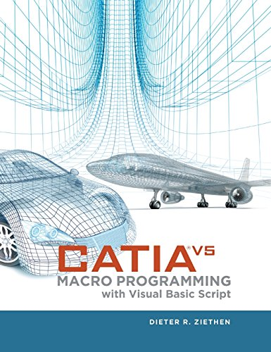 CATIA V5: Macro Programming with Visual Basic Script (Mechanical Engineering)