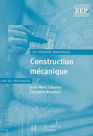 Construction mécanique BEP : Livre du professeur