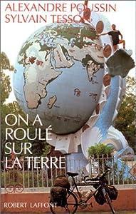 vignette de 'On a roulé sur la terre (Alexandre Poussin)'
