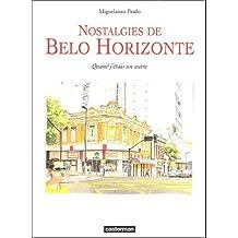 Nostalgies de Belo Horizonte : Quand j'étais un autre