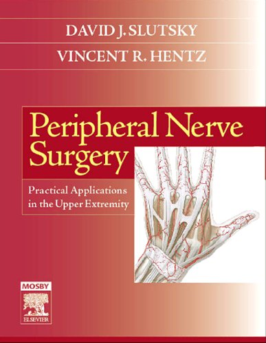Peripheral Nerve Surgery: Practical Applications in the Upper Extremity PDF Books