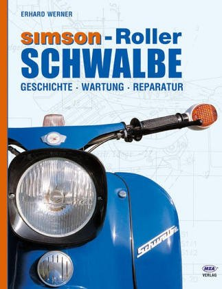 Preisvergleich Produktbild Simson - Roller Schwalbe: Geschichte,  Wartung,  Reparatur