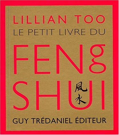 Le Petit Livre du Feng shui par Lillian Too