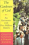 Gardeners of God: Encounter with Five Million Baha'is