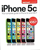 iPhone 5c - Your Complete Guide to iPhone 5C and iOs7 (Instant Expert) by Uncooked Media (6-Jul-1905) Paperback