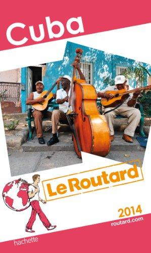Le Routard Cuba 2014 par Collectif