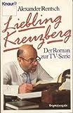 Liebling Kreuzberg, Band 1. Der Roman zur TV- Serie.