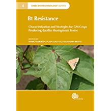 Bt Resistance: Characterization and Strategies for GM Crops Producing Bacillus thuringiensis Toxins (CABI Biotechnology Series)