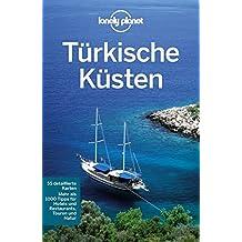 Lonely Planet Reiseführer Türkische Küsten (Lonely Planet Reiseführer Deutsch)