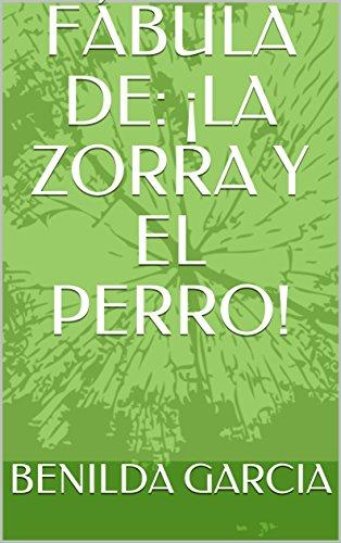 FÁBULA DE: ¡LA ZORRA Y EL PERRO!