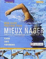 Guide pratique pour mieux nager - conseils et fondamentaux techniques pour tous