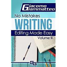 Editing Made Easy: No Mistakes Writing , Volume III (English Edition)