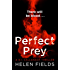 Perfect Prey: The twisty new crime thriller you need to read in 2017 (A DI Callanach Thriller, Book 2)