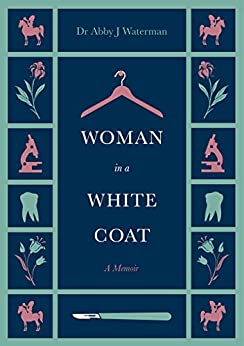 Woman in a White Coat by [Waterman, Dr Abby J]