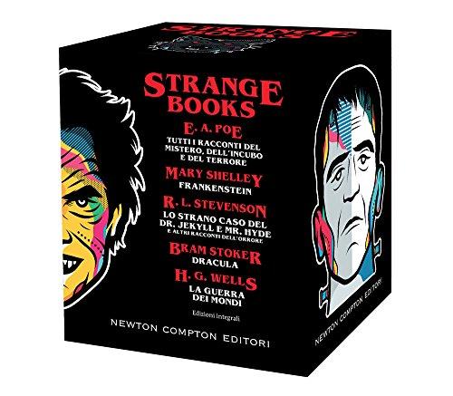 Strange books. Tutti i racconti del mistero dell'incubo e del terrore-Frankenstein-Lo strano caso del Dr. Jekyll e Mr. Hyde e altri racconti dell'orrore-Dracula-La guerra dei mondi. Ediz. integrale