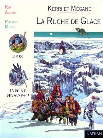 Kerri et Mégane, tome 4 : La Ruche de glace