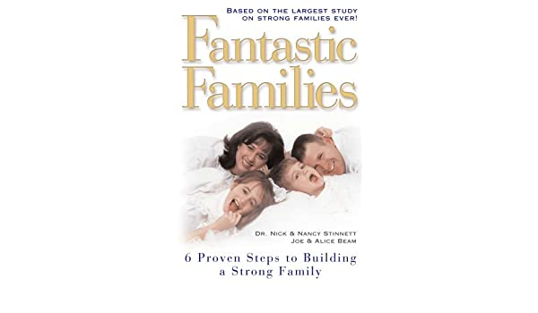 Fantastic families 6 proven steps to building a strong family ebook fantastic families 6 proven steps to building a strong family ebook joe beam nick stinnett amazon kindle store fandeluxe Choice Image