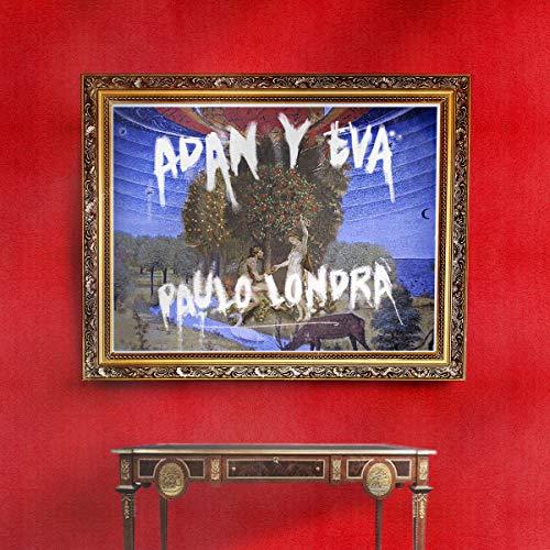 Adan y Eva de Paulo Londra en Amazon Music - Amazon.es