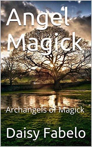 Angel Magick: Archangels of Magick book cover