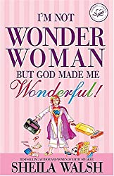I'm Not Wonder Woman, But God Made Me Wonderful!: Discovering the Woman God Created You to Be