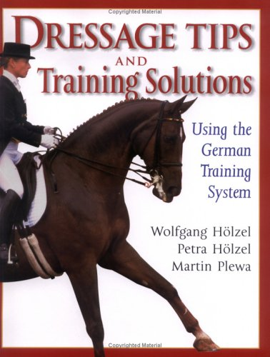 Dressage Tips and Training Solutions: Using the German Training System