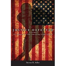 Justice Defeated: Victims: OJ Simpson and The American Legal System by Steven H. Adler (2007-12-10)