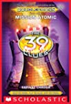 Mission Atomic (The 39 Clues: Doublec...