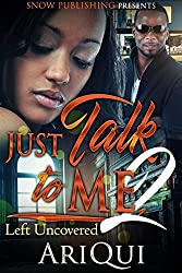 Just Talk to Me 2: Left Uncovered