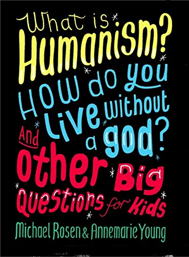What is Humanism? How do you live without a god? And Other Big Questions for Kids (English Edition) por Michael Rosen