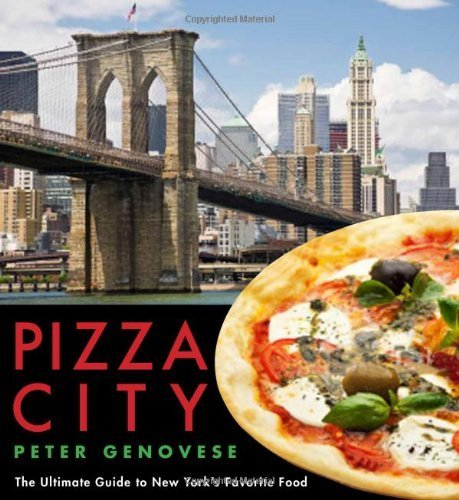 Pizza City: The Ultimate Guide to New York's Favorite Food (Rivergate Regionals) by Genovese, Peter (2013) Paperback