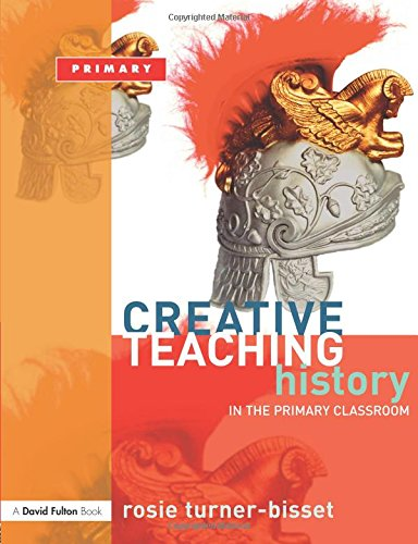 CREATIVE HISTORY HIST PRI CLASSROOM (Creative Teaching)