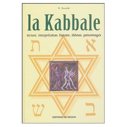 La Kabbale : Lecture, interprétation, histoire, thèmes, personnages