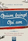 Opium bringt Opi um: 175 Ideen f?r einen Vollrausch ohne Drogen (Allgemeine Reihe. Bastei L?bbe Taschenb?cher)