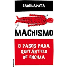 Machismo: Ocho pasos para quitártelo de encima (Eldiario.es)