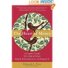 The Heart of Money: A Couple's Guide to Creating True Financial Intimacy