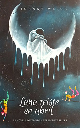 Luna triste en abril por Johnny Welch